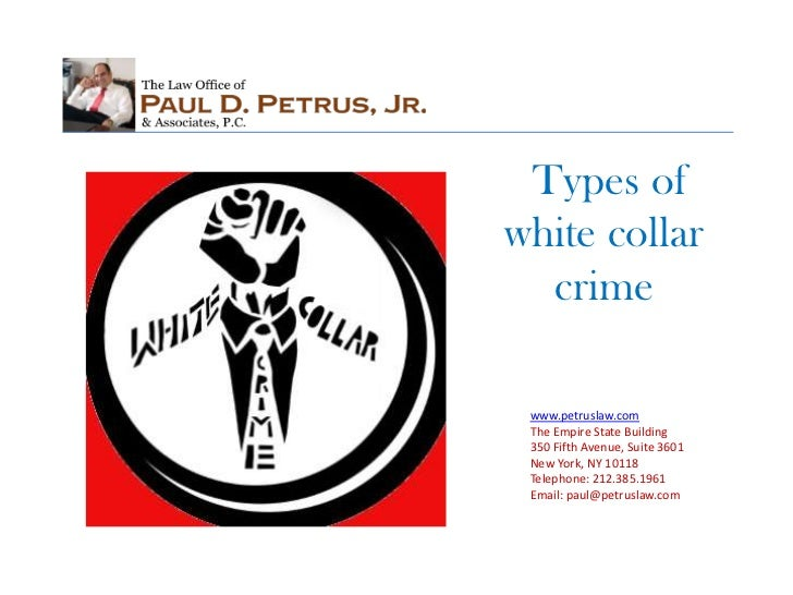 types of white collar crime White collar crimes are non-violent crimes that usually occur in the business  world if you have been accused of fraud, embezzlement, or money laundering  you.