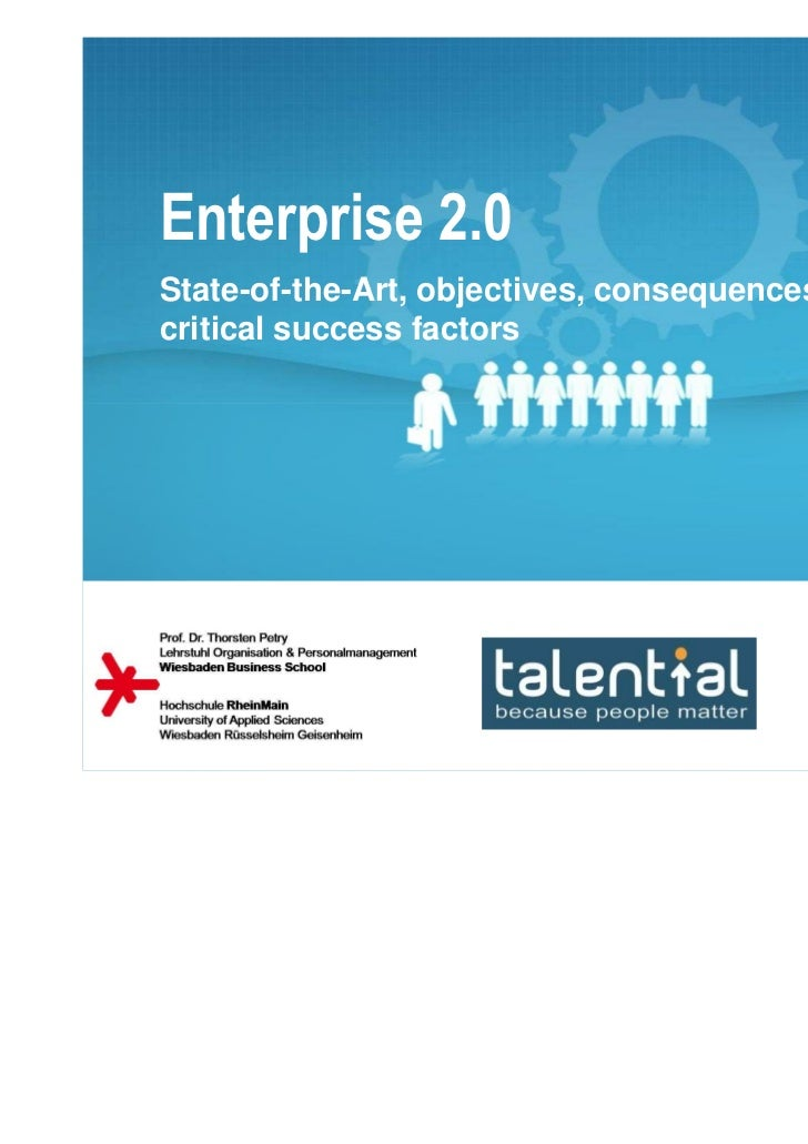 Enterprise 2.0State-of-the-Art, objectives, consequences &critical success factors