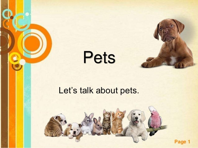 Free Powerpoint Templates Page 1 Pets Let's talk about pets.