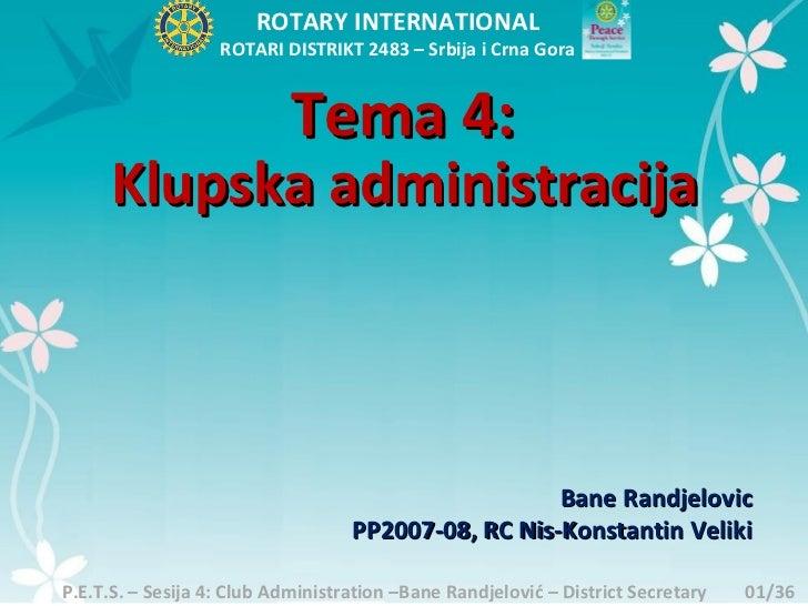 ROTARY INTERNATIONAL                   ROTARI DISTRIKT 2483 – Srbija i Crna Gora                            Tema 4:     Kl...