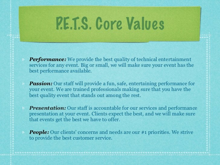 P.E.T.S. Core ValuesPerformance: We provide the best quality of technical entertainmentservices for any event. Big or smal...