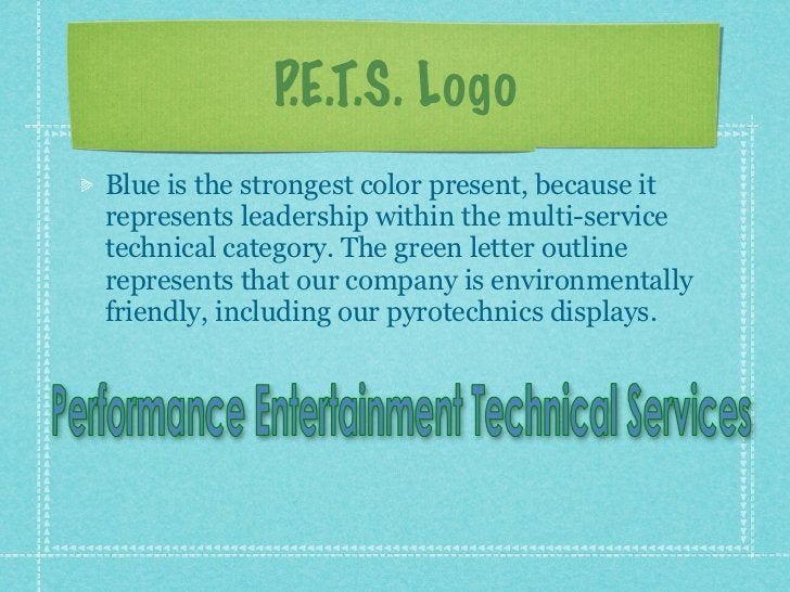 P.E.T.S. LogoBlue is the strongest color present, because itrepresents leadership within the multi-servicetechnical catego...