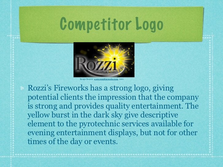 Competitor Logo              Image Source: www.rozzifireworks.com, 2011.Rozzi's Fireworks has a strong logo, givingpotenti...