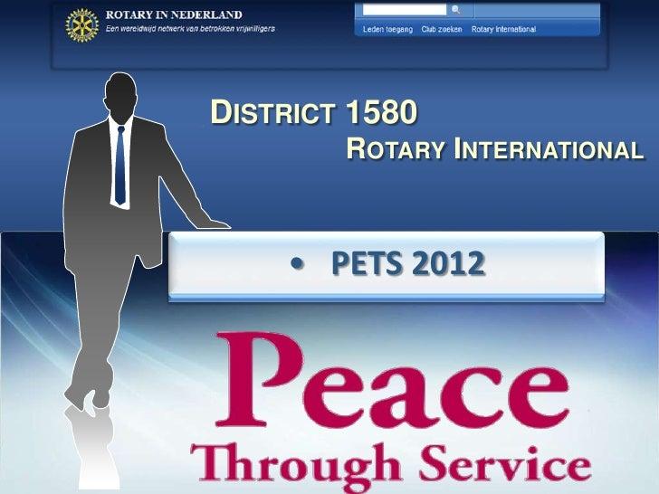 DISTRICT 1580        ROTARY INTERNATIONAL    • PETS 2012                           District 1580 - Rotary international