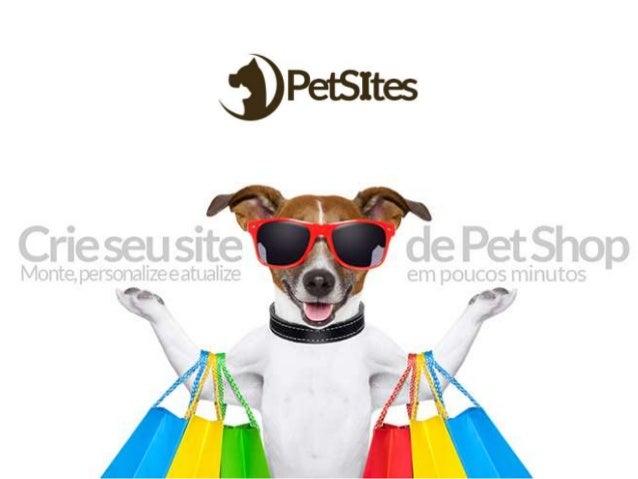 Pet Sites  - Auto ajustável em dispositivos móveis  - Otimizado para aparecer os buscadores  - Layout customizado  - Plata...