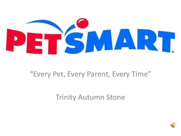 """Every Pet, Every Parent, Every Time""<br />Trinity Autumn Stone<br />"