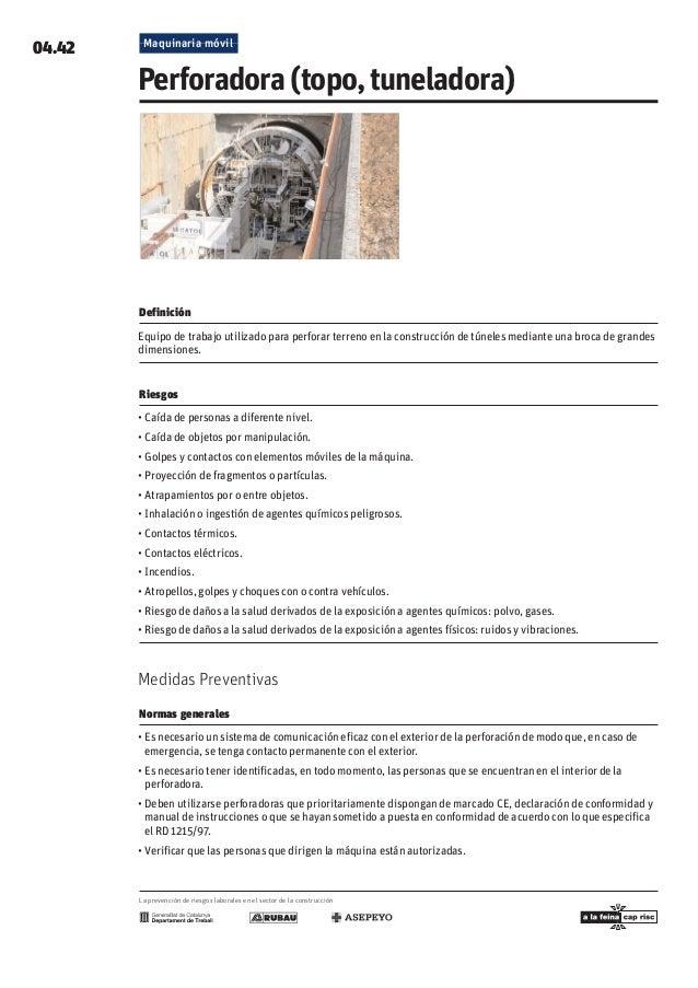 Maquinaria móvil 04.42 Perforadora(topo,tuneladora) Definición  Equipo de trabajo utilizado para perforar terreno en la co...