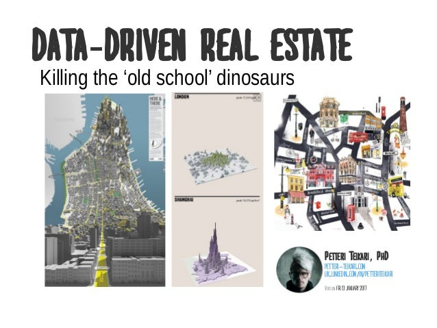 Data driven Real Estate- Petteri Teikari P, hD petteri-teikari.com uk.linkedin.com in petteriteikari/ / version Fri 13 Jan...