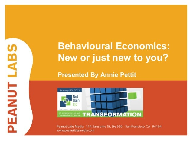 Behavioural Economics: New or just new to you? Presented By Annie Pettit  #NetGain8 @LoveStats