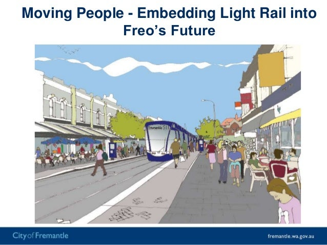 Light rail is part of Fremantle'sheritage as a sustainable city
