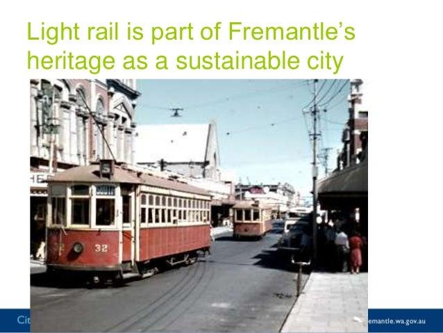 Unfortunately notplanned to be partof Fremantle'sfuture according thepublic transportplan 2031