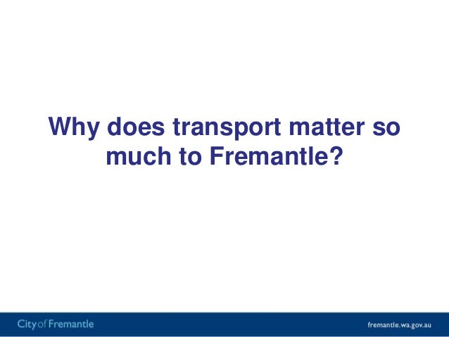 Every dwelling in Fremantle means one less needed onthe unsustainable fringe
