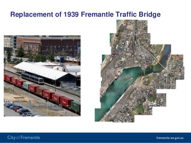 Replace not just with new traffic bridge but with anintegrated rail and pedestrian crossing as wellWill enable Fremantle P...