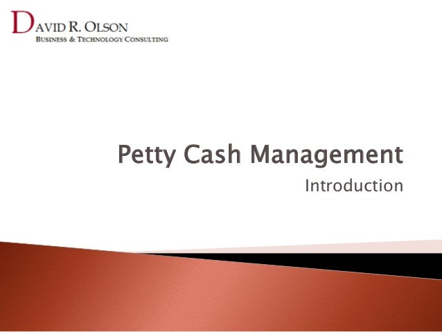 Petty Cash Management Introduction To Petty Cash