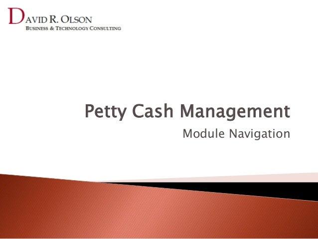 Petty Cash Management         Module Navigation