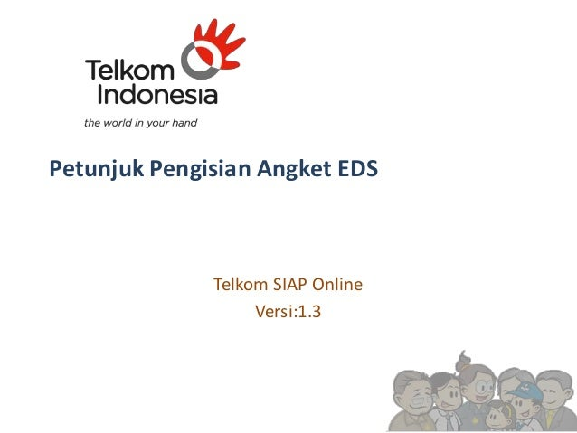 Petunjuk Pengisian Angket EDS Telkom SIAP Online Versi:1.3