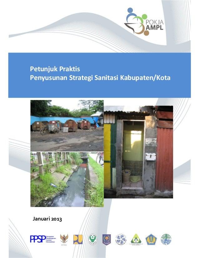 Petunjuk PraktisPenyusunan Strategi Sanitasi Kabupaten/KotaJanuari 2013