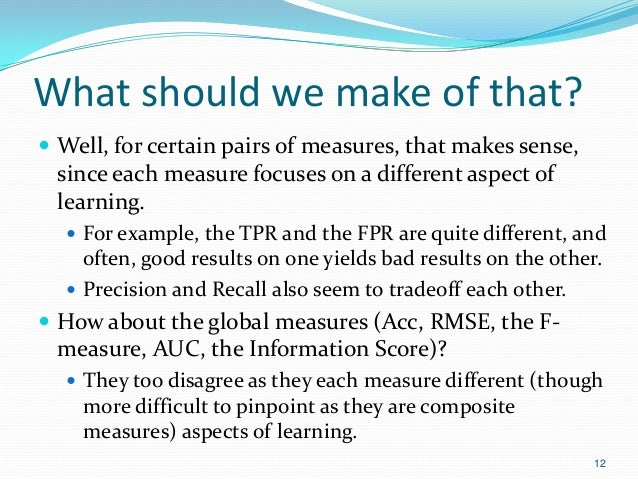 What should we make of that?  Well, for certain pairs of measures, that makes sense, since each measure focuses on a diff...