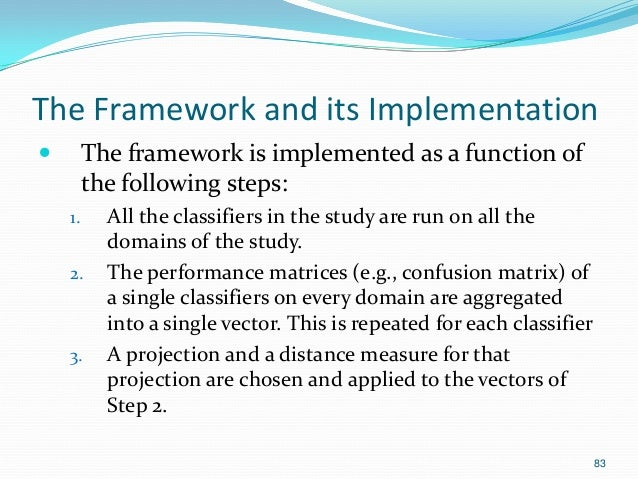 83 The Framework and its Implementation  The framework is implemented as a function of the following steps: 1. All the cl...