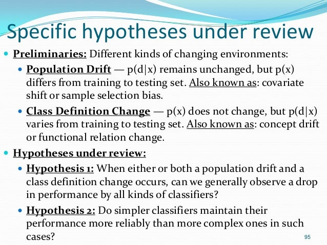 95 Specific hypotheses under review  Preliminaries: Different kinds of changing environments:  Population Drift — p(d x)...
