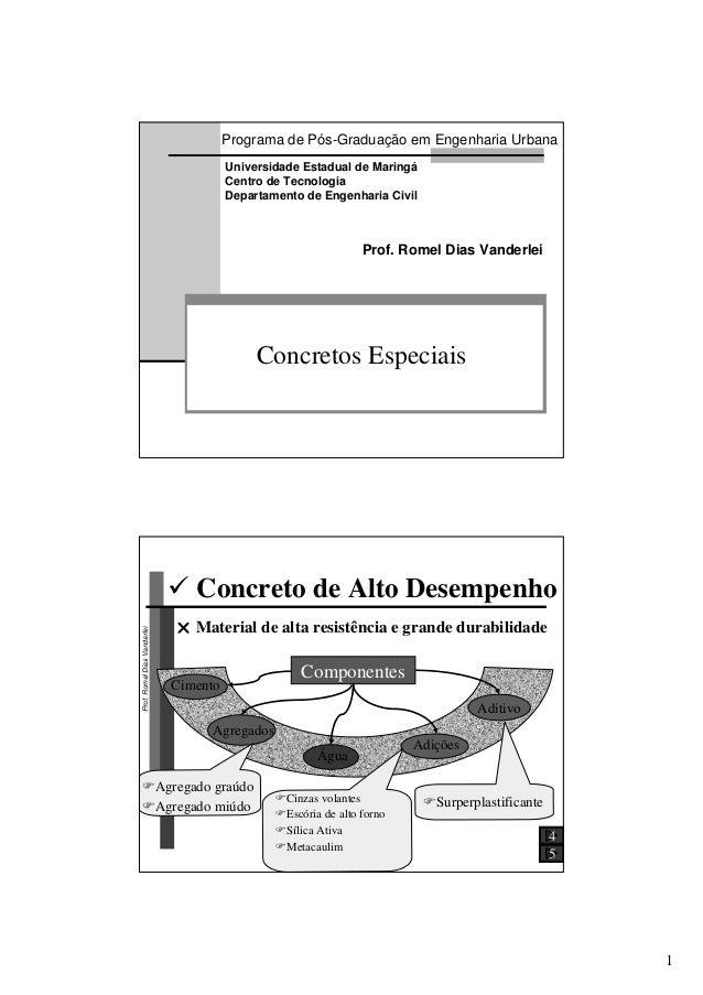 1 Concretos Especiais Prof. Romel Dias Vanderlei Universidade Estadual de Maringá Centro de Tecnologia Departamento de Eng...