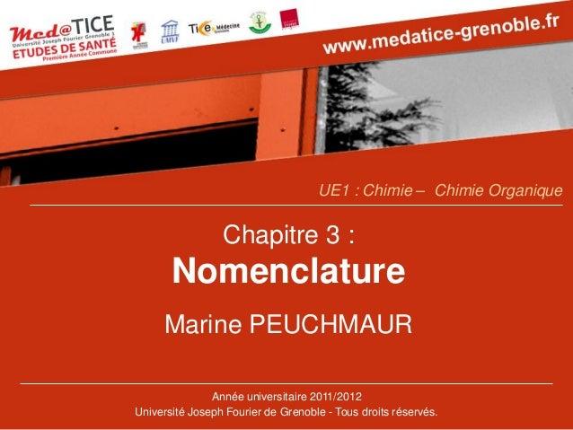 Chapitre 3 : Nomenclature  Marine PEUCHMAUR  Année universitaire 2011/2012  Université Joseph Fourier de Grenoble -Tous dr...