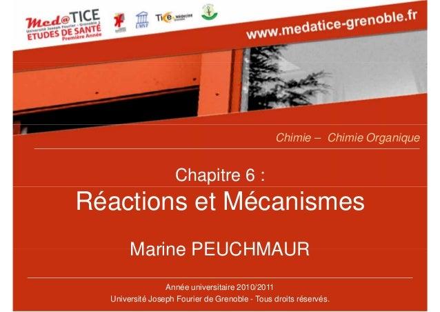 Chapitre 6 : Réactions et Mécanismes Marine PEUCHMAUR Année universitaire 2010/2011 Université Joseph Fourier de Grenoble ...
