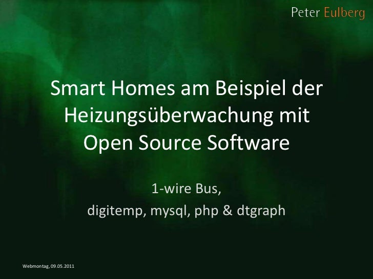 Smart Homes am Beispiel der Heizungsüberwachung mit Open Source Software<br />1-wire Bus, <br />digitemp, mysql, php & dtg...