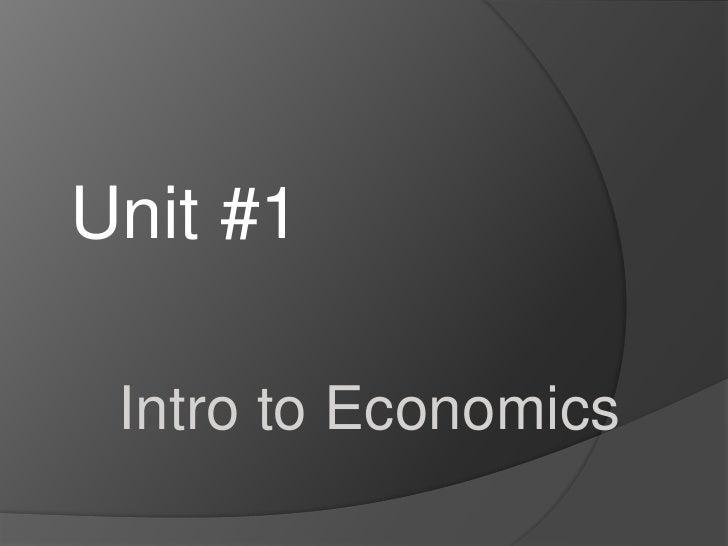 Unit #1<br />Intro to Economics<br />
