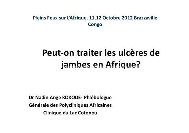 Pleins Feux sur L'Afrique, 11,12 Octobre 2012 Brazzaville                           Congo     Peut-on traiter les ulcères ...