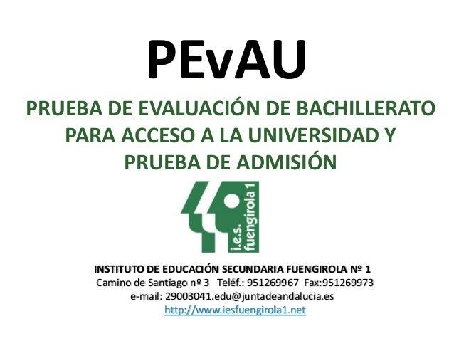 PEvAU PRUEBA DE EVALUACIÓN DE BACHILLERATO PARA ACCESO A LA UNIVERSIDAD Y PRUEBA DE ADMISIÓN INSTITUTO DE EDUCACIÓN SECUND...