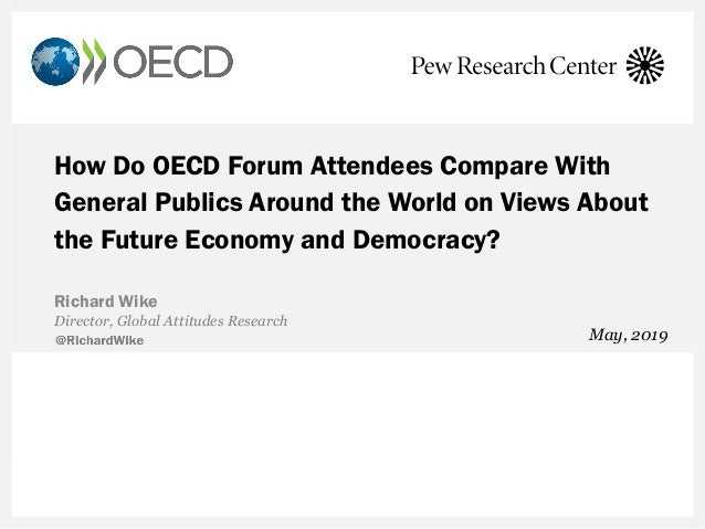 How Do OECD Forum Attendees Compare With General Publics Around the World on Views About the Future Economy and Democracy?...
