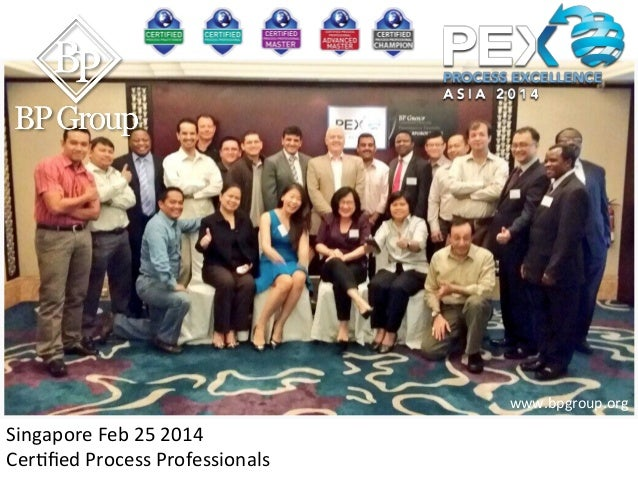 www.bpgroup.org    Singapore  Feb  25  2014   Cer0fied  Process  Professionals