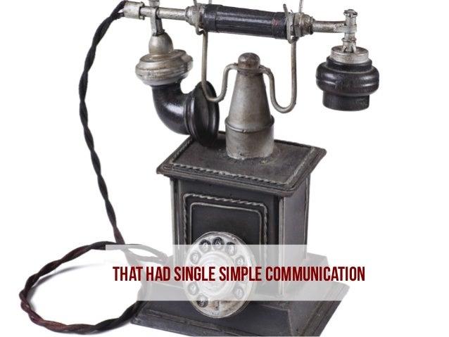 that had single simple communication