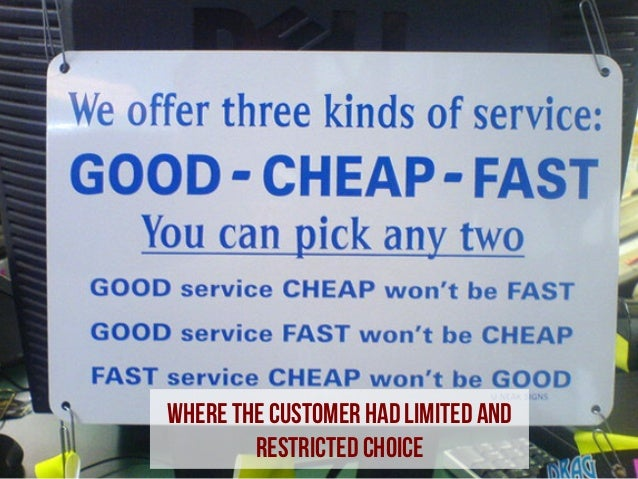 Where the customer had limited and restricted choice