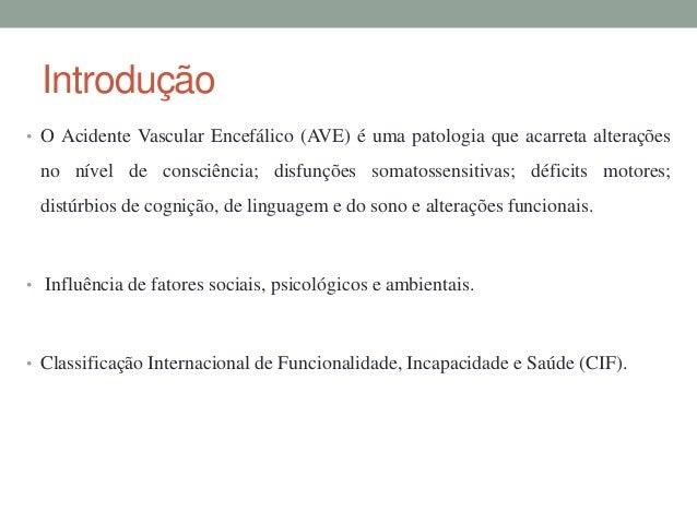 Classificação Internacional de Funcionalidade,Incapacidade e Saúde (CIF)• Categorias da CIF:• Funções e estruturas do corp...