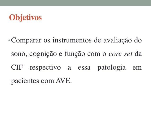 Materiais e Métodos• Amostra- N=12 (seis mulheres)- Idade média de 55 anos- Apresentando um caso de AVC isquêmico no estág...