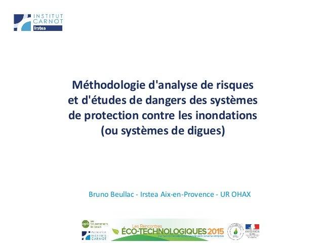 Méthodologie d'analyse de risques et d'études de dangers des systèmes de protection contre les inondations (ou systèmes de...