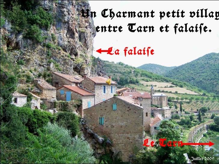 Un Charmant petit village entre Tarn et falaise. Juillet 2009 La falaise Le Tarn