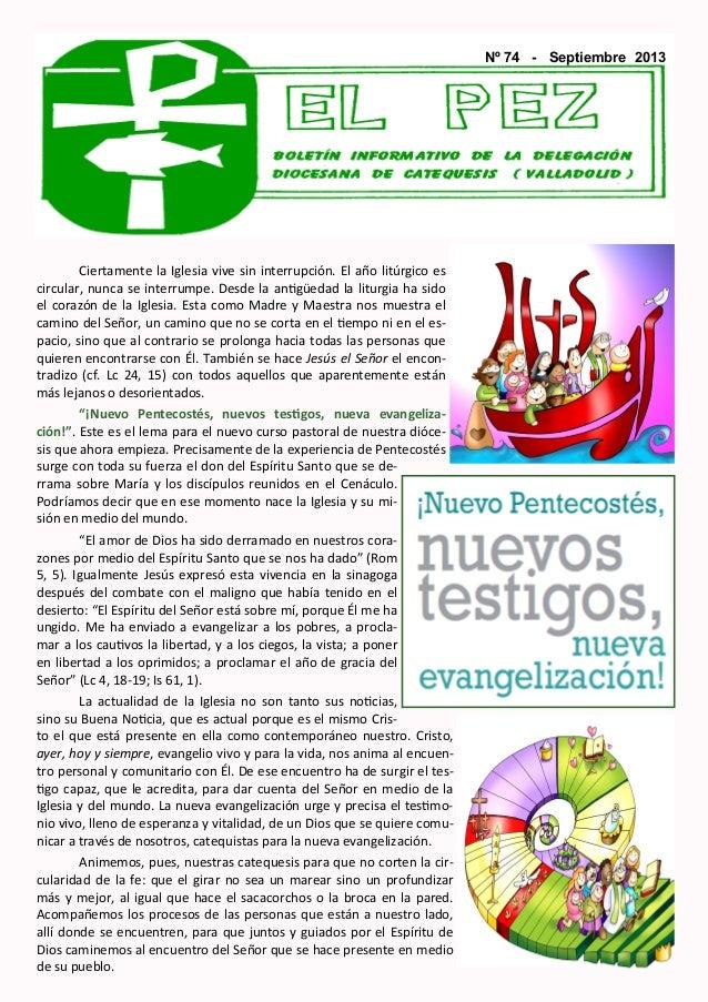 Nº 74 - Septiembre 2013 Ciertamente la Iglesia vive sin interrupción. El año litúrgico es circular, nunca se interrumpe. D...