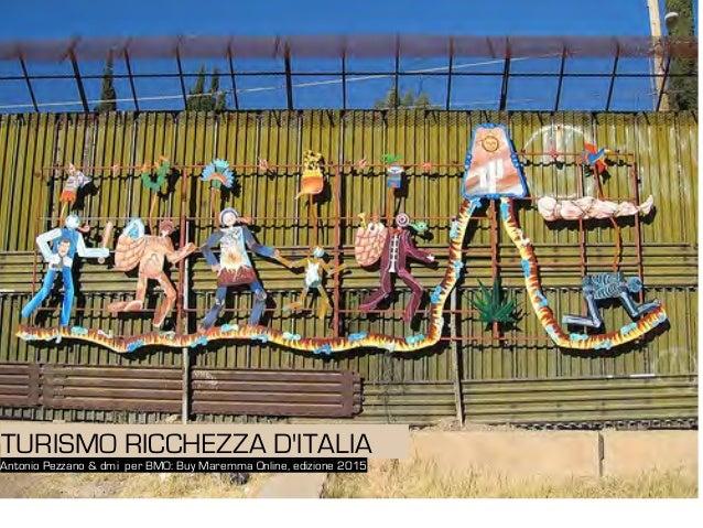 TURISMO RICCHEZZA D'ITALIA Antonio Pezzano & dmi perBMO: Buy Maremma Online, edizione 2015