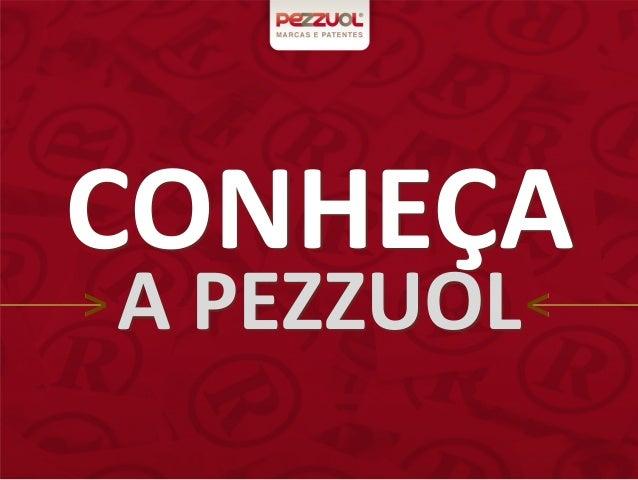 CONHEÇA  A  PEZZUOL
