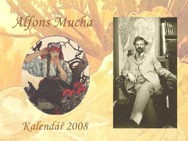 Alfons Mucha      Kalendář 2008