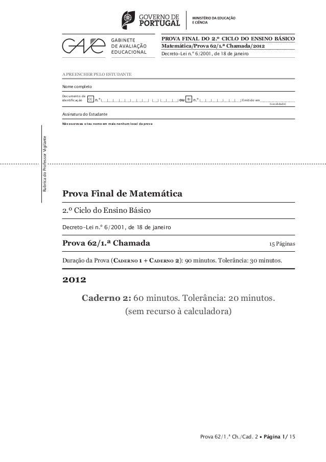 PROVA FINAL DO 2 .º CICLO DO ENSINO BÁSICO Matemática/Prova 62/1.ª Chamada/2012 Decreto-Lei n.º 6/2001, de 18 de janeiro  ...