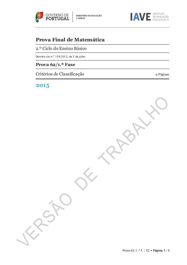 Prova 62/1.ª F. | CC Página 1/ 9 Prova Final de Matemática 2.º Ciclo do Ensino Básico Decreto-Lei n.º 139/2012, de 5 de ju...