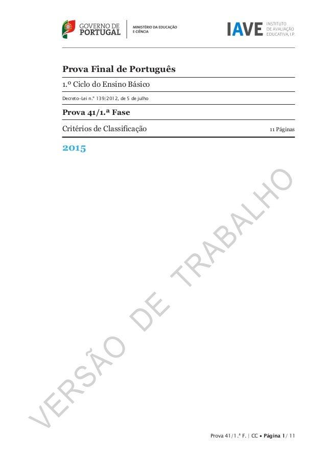 Prova Final de Português 1.º Ciclo do Ensino Básico Decreto-Lei n.º 139/2012, de 5 de julho Prova 41/1.ª Fase Critérios de...