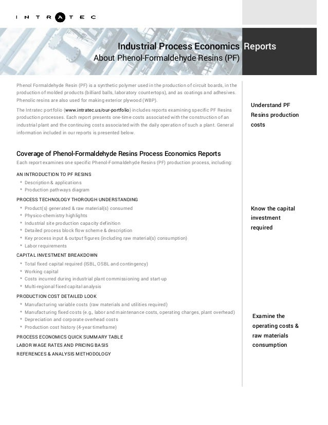 Know the capital investment required Examine the operating costs & raw materials consumption Phenol Formaldehyde Resin (PF...