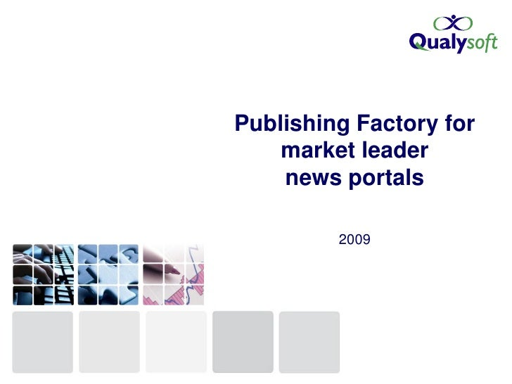 Publishing Factory for     market leader     news portals           2009