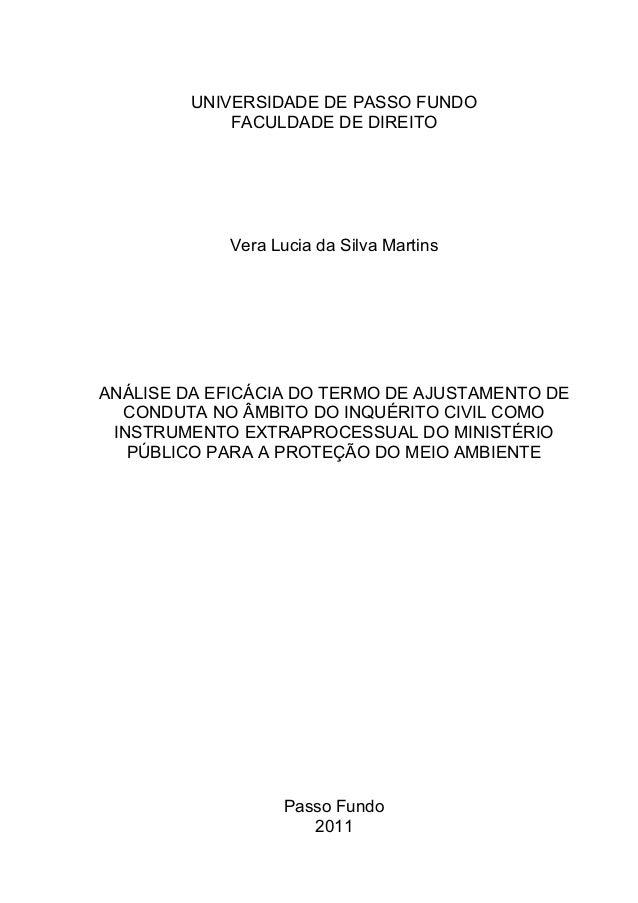 UNIVERSIDADE DE PASSO FUNDO FACULDADE DE DIREITO Vera Lucia da Silva Martins ANÁLISE DA EFICÁCIA DO TERMO DE AJUSTAMENTO D...