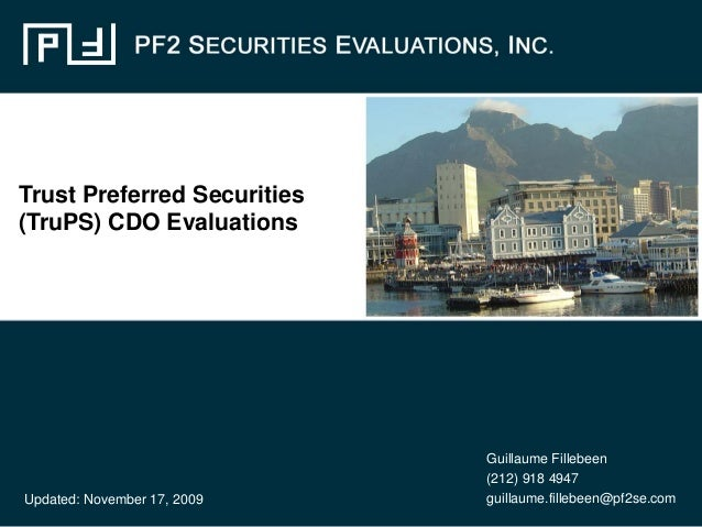 Trust Preferred Securities(TruPS) CDO Evaluations                             Guillaume Fillebeen                         ...